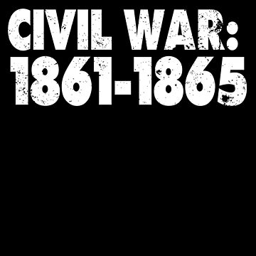 Civil War Memorabilia Shirt Civil War 1861 1865 by shoppzee