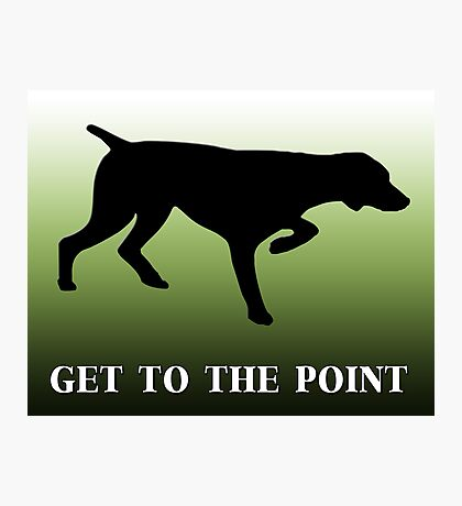 Get to the point - art Photographic Print