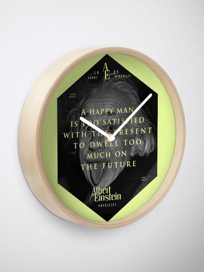Vista alternativa de Reloj Cita de: Albert Einstein en Un hombre feliz - Camisetas, pósters, pegatinas y regalos