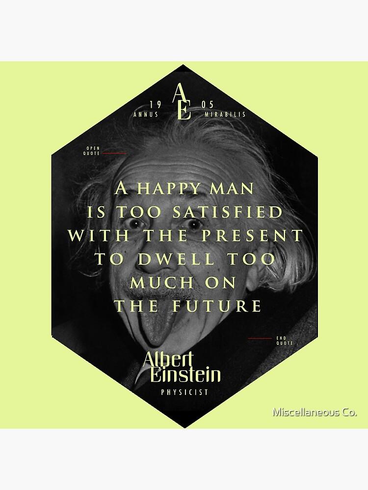 Cita de: Albert Einstein en Un hombre feliz - Camisetas, pósters, pegatinas y regalos de tasnim-saadon