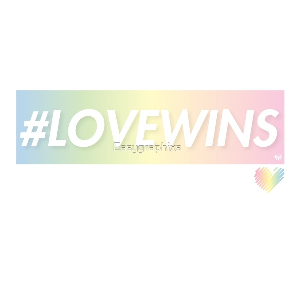 LOVE WINS by Easygraphixs