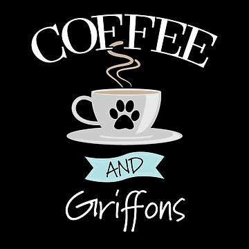 Brussels Griffon Dog Design - Coffee And Griffons by kudostees