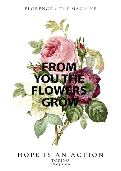 From You The Flowers Grow Poster by fatmitalianarmy