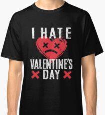 I Hate Valentine's Day Classic T-Shirt