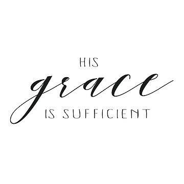 His Grace is Sufficient by walk-by-faith
