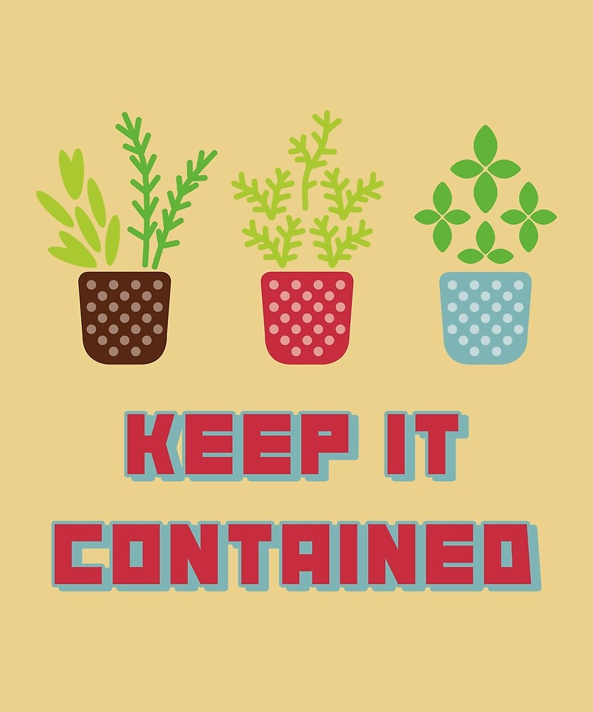 Keep It Contained Gardening by huxdesigns