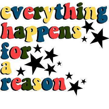 Alles geschieht aus einem bestimmten Grund von KikiShoptm