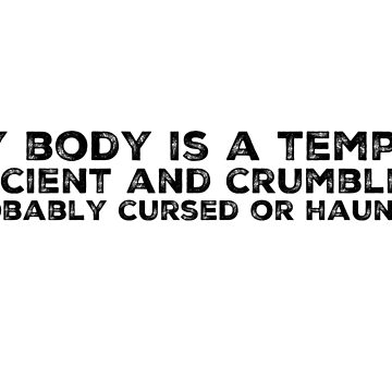 My Body Is A Temple Alternate Style by chroniclycrafty