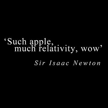 """Such apple, much relativity, wow"" Isaac Newton by Kvyna"