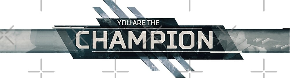 You Are The Champion Apex Legends By Kheyshop Redbubble