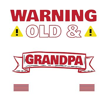 Funny Warning Unmedicated Grandpa Proceed With Caution T-Shirt by mia1949