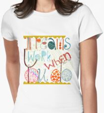 Dreams work when ... Women's Fitted T-Shirt