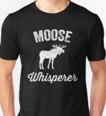 Moose whisperer - moose lover Unisex T-Shirt