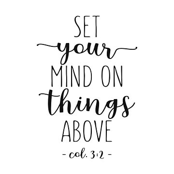 Set your mind on things above by walk-by-faith