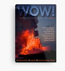 WOW! The Magazine For Volcano Enthusiasts Metal Print