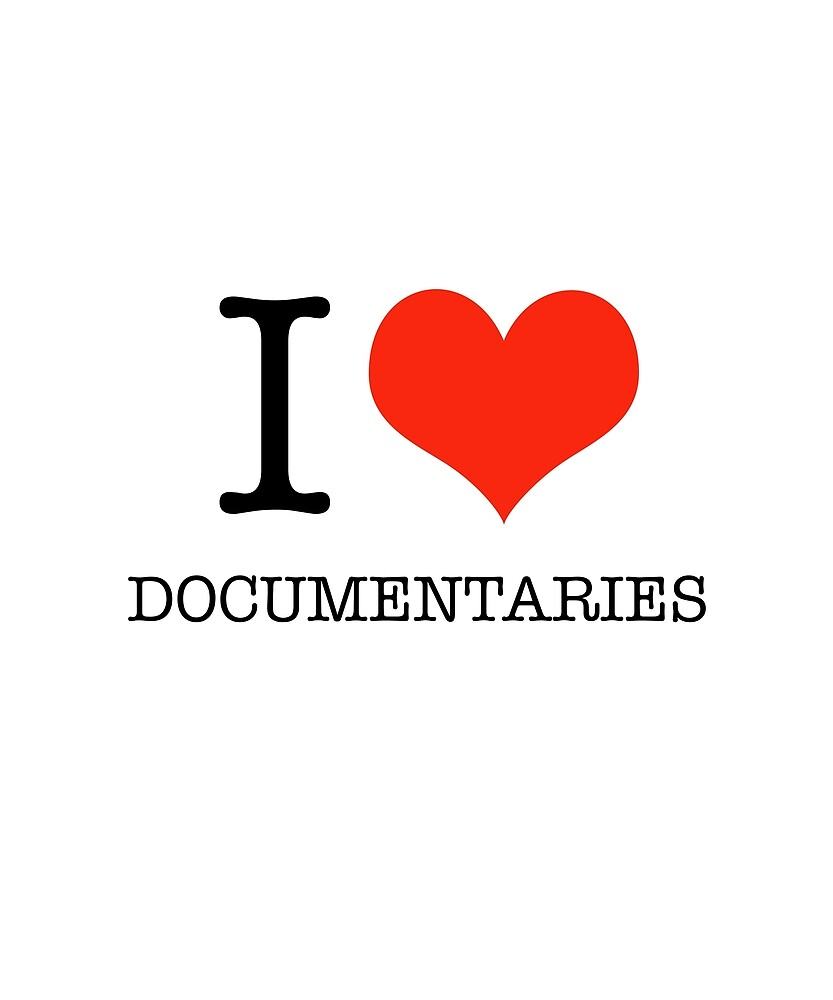 I [love] Documentaries Heart by huxdesigns