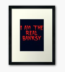 I am the Real Banksy by Chillee Wilson Framed Print