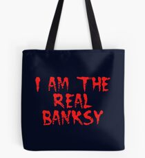 I am the Real Banksy by Chillee Wilson Tote Bag