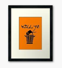 Kill TV [2] by Chillee Wilson Framed Print