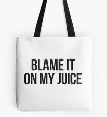 Blame it on my juice - black block type Tote Bag