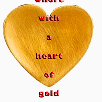 whore with a heart of gold by vagnerwhitehead