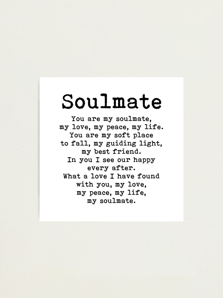 You Are My Soulmate Love Poem Photographic Print