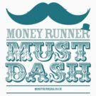 Moneyrunner - Must Dash by Stephen Wildish