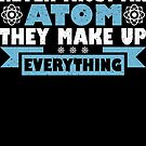 Never Trust An Atom They Make Up Everything by Che - Tatanka
