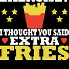 Exercise? I Thought You Said Extra Fries! T Shirt by Che - Tatanka