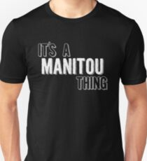 It's A Manitou Thing Unisex T-Shirt