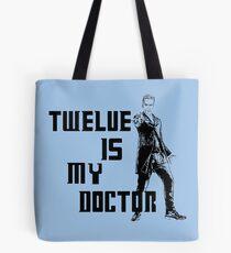 Twelve is my doctor  Tote Bag