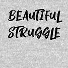 Beautiful Struggle by twelveart