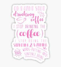 Kann nicht aufhören, Kaffee in Pink zu trinken Sticker