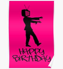 Zombie TV Guy Happy Birthday Greeting Card by Chillee Wilson Poster