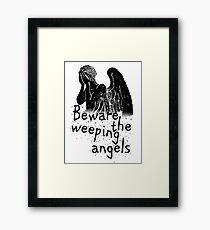 Beware the Weeping Angels  Framed Print
