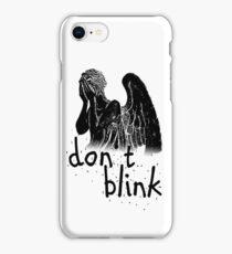 don't blink! iPhone Case/Skin