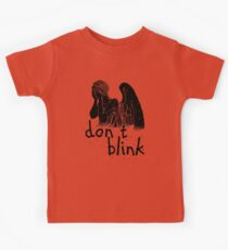 don't blink! Kids Tee