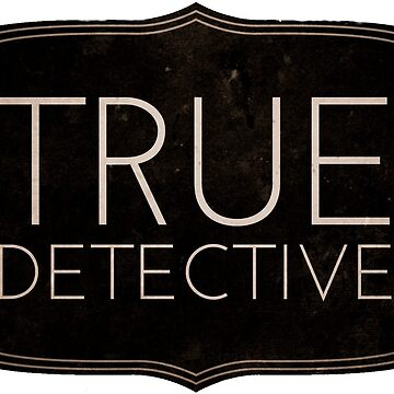 True detective  by FrenchToasty
