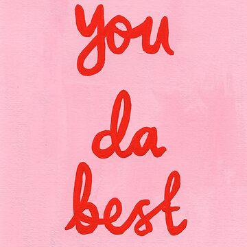 You da best by HeloBirdie