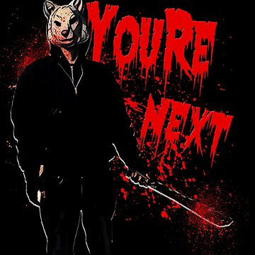 You're Next by JTK667