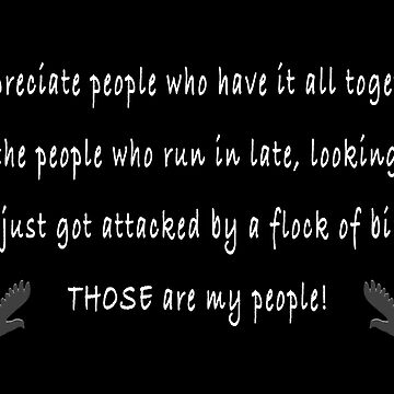 I appreciate people who have it all together by LisaRent