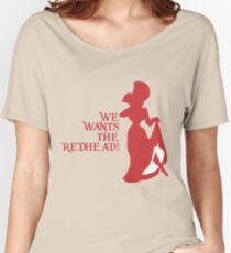 We Wants the Redhead! Women's Relaxed Fit T-Shirt