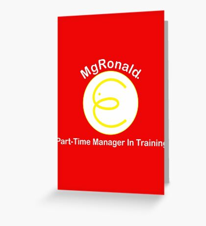 MgRonald Part Time Manager Trainee Greeting Card