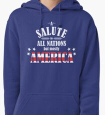 A Salute to All Nations (But Mostly America) Pullover Hoodie
