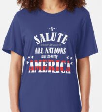 A Salute to All Nations (But Mostly America) Slim Fit T-Shirt
