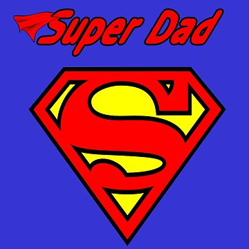 And a Super Dad, too!  by SharonMurphy