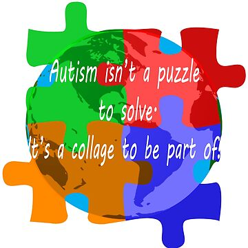 Autism is a collage (v2 - white text) by SharonMurphy