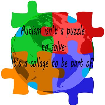 Autism is a collage by SharonMurphy