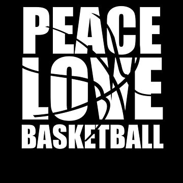 Peace Love Basketball by overstyle