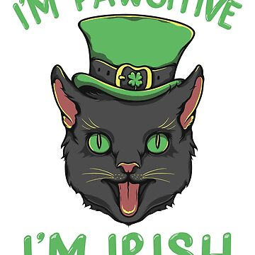 I'm Pawsitive I'm Irish by hqtrends
